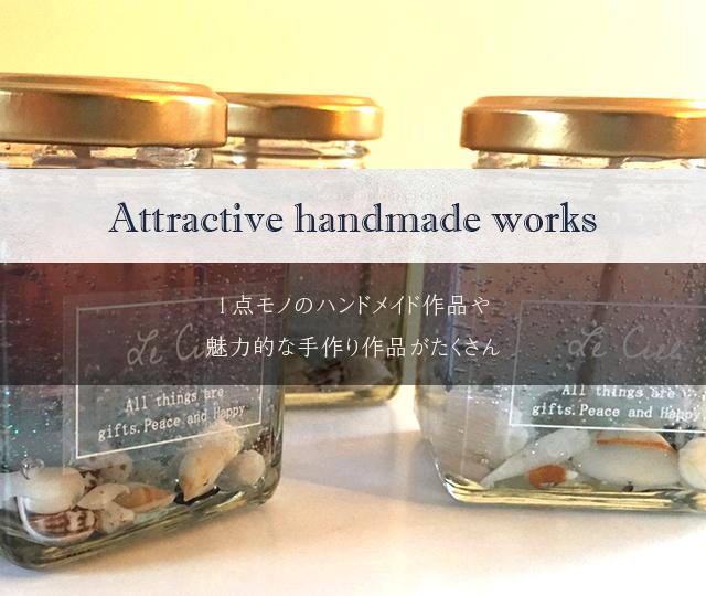 Attractive handmade works.