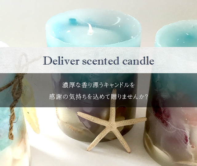 Deliver scented candle.